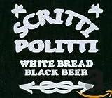 Songtexte von Scritti Politti - White Bread Black Beer