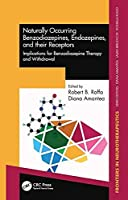 Naturally Occurring Benzodiazepines, Endozepines, and their Receptors (Frontiers in Neurotherapeutics)