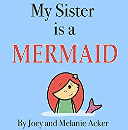 My Sister is a Mermaid (The Wonder Who Crew Book 7) by [Joey Acker, Melanie Acker]