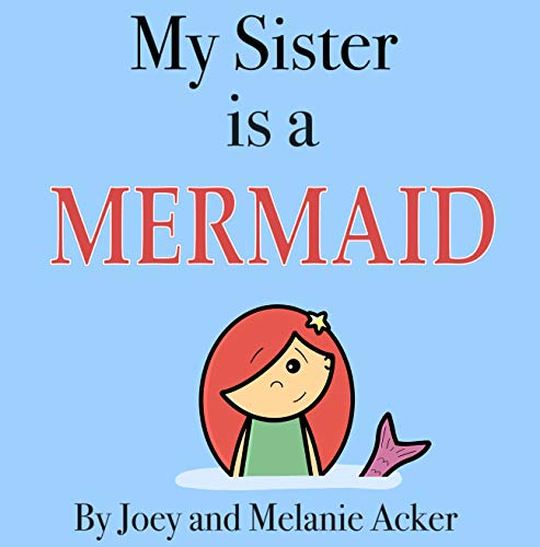 My Sister is a Mermaid (The Wonder Who Crew Book 7) by [Joey Acker, Melanie Acker]