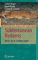 Subterranean Rodents: News from Underground