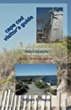 Cape Cod Visitor's Guide: Free and Inexpensive Things To See and Do In The Mid-Cape Area: Dennis, Yarmouth, Hyannis
