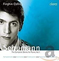 Schumann: Piano Works Volume 1