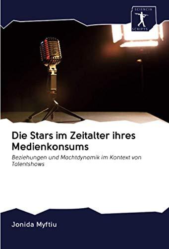 Die Stars im Zeitalter ihres Medienkonsums: Beziehungen und Machtdynamik im Kontext von Talentshows