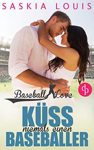 Küss niemals einen Baseballer (Baseball Love 2)