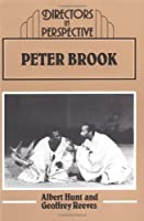 Peter Brook (Directors in Perspective) by Albert Hunt Geoffrey Reeves(1995-09-29)