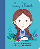 Lucy Maud Montgomery: My First L. M. Montgomery (Little People, BIG DREAMS, 20)