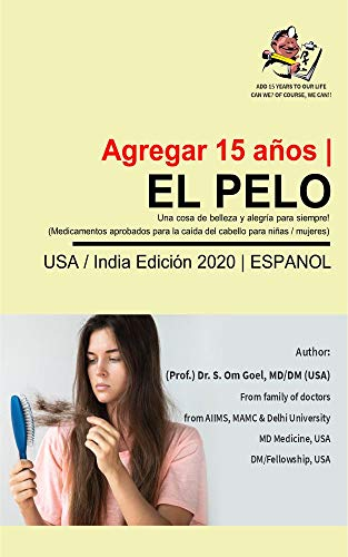 Hair, A thing of beauty and joy forever ! (Approved Medicines for Hair loss for Girls/ Women)- Spanish (Spanish Edition)