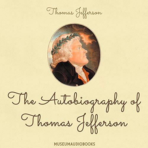 The Autobiography of Thomas Jefferson audiobook cover art