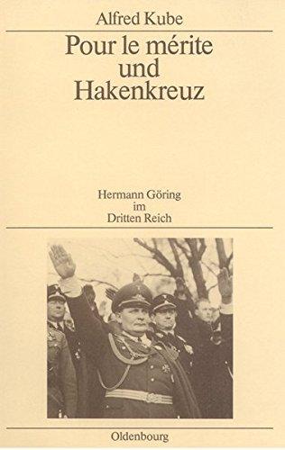 Pour le mérite und Hakenkreuz: Hermann Göring im Dritten Reich (Quellen und Darstellungen zur Zeitgeschichte, Band 24) by Alfred Kube (1987-10-08)