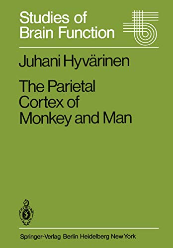The Parietal Cortex of Monkey and Man (Studies of Brain Function, Band 8)