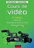 Cours de vidéo - Matériels, tournage et prise de vues, post-production
