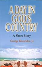 A Day in God's Country: A Shore Story by George Kotarides Jr (2007-09-05)