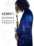 Kenny G: An Evening of Rhythm and Romance