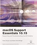 Karneboge, A: macOS Support Essentials 10.15 - Apple Pro Tra: Supporting and Troubleshooting Macos Catalina (Apple Pro Training) - Arek Dreyer