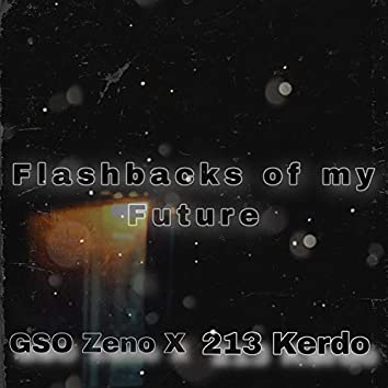 Flashbacks of My Future (feat. 213 Kerdo)