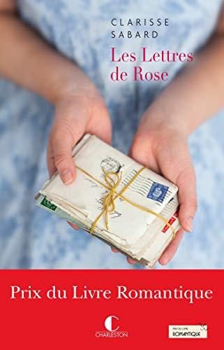 Les Lettres de Rose - Prix du Livre Romantique 2016: Les Lettres de Rose, T1
