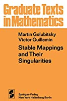 Stable Mappings and Their Singularities (Graduate Texts in Mathematics)