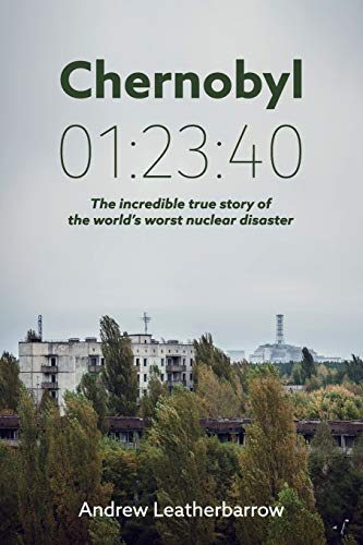 Price comparison product image Chernobyl 01:23:40: The Incredible True Story of the World's Worst Nuclear Disaster