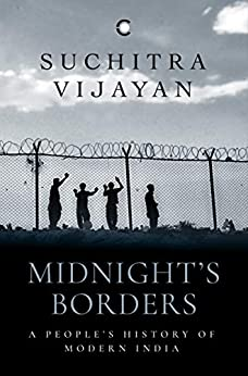 Midnight's Borders: A People's History of Modern India by [Suchitra Vijayan]