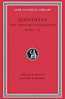 The Orator's Education, Volume IV: Books 9-10 (Loeb Classical Library)
