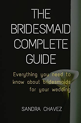 Bridesmaid complete guide: Everything you need to know about bridesmaids for your wedding