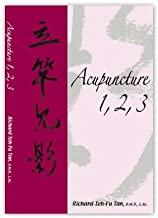 Acupuncture 1,2,3 by Richard Teh-Fu Tan (2007-01-01)