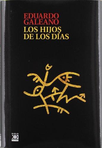 Los hijos de los dias (Biblioteca Eduardo Galeano)