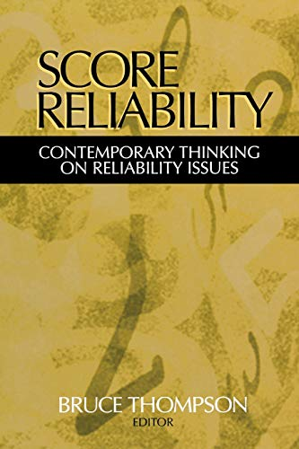 Score Reliability: Contemporary Thinking on Reliability Issues