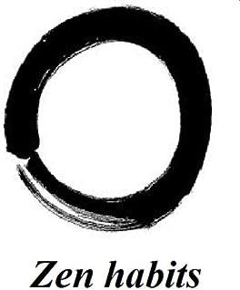 Zen habits by Leo Babauta: handbook for life (English Edition)