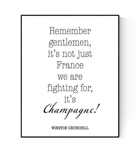 Geekilicious Art Kunstdruck mit Zitat von Winston Churchill It's Not Just France We Are Fighting for, It's Champagne - Moderne Minimalistische Kunst - Inspirierender Druck 8x10 weiß/schwarz
