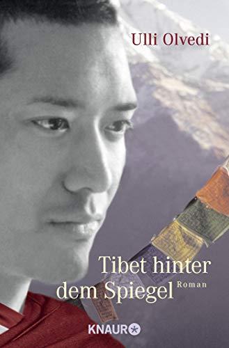 Tibet hinter dem Spiegel: Roman