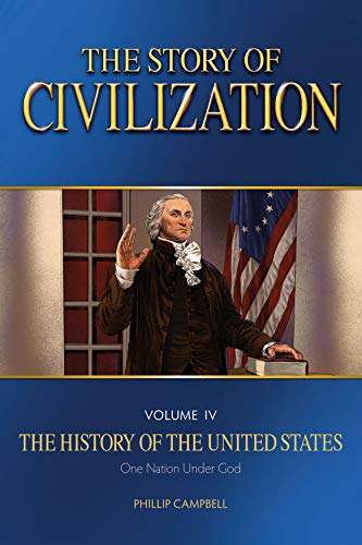 Compare Textbook Prices for The Story of Civilization: Vol. 4 - The History of the United States One Nation Under God Text Book  ISBN 9781505111477 by Campbell, Phillip
