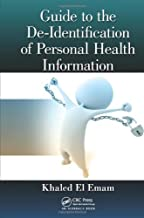 Guide to the De-Identification of Personal Health Information by Khaled El Emam(2013-05-06)