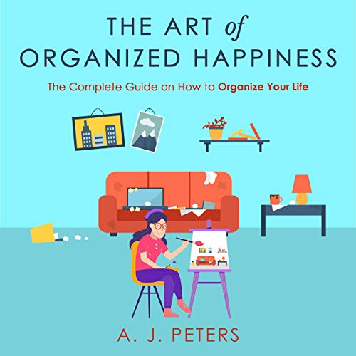 The Art of Organized Happiness cover art