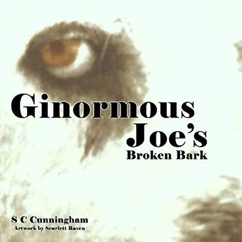 Ginormous Joe's Broken Bark audiobook cover art