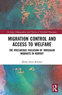 Migration Control and Access to Welfare: The Precarious Inclusion of Irregular Migrants in Norway