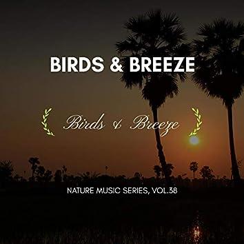 Birds & Breeze - Nature Music Series, Vol.38