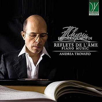 Frédéric Chopin: Reflets de l'âme (Piano Music)