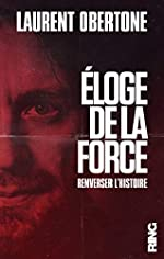 Eloge de la force de Laurent Obertone