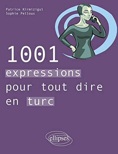 1001 Expressions pour Tout Dire en Turc