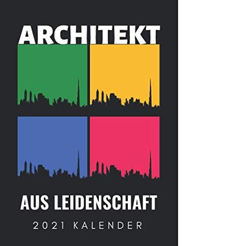 ARCHITEKT AUS LEIDENSCHAFT 2021 KALENDER: A5 Kalender 2021 für Architekten | Buch Architektur | Architekturstudium | Geschenkidee für Studenten | Architekten Bücher | Architekturbuch