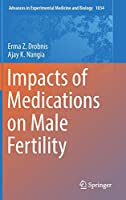 Impacts of Medications on Male Fertility (Advances in Experimental Medicine and Biology)