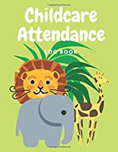 Childcare Attendance Log Book: It's A Jungle In There! | Parent Sign In/Out Book With Name, Emergency Phone Number, and Signature Columns | Large Soft ... and Dropping Children Off Easy and Smooth