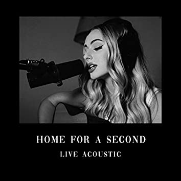 Home for a Second (Live Acoustic)