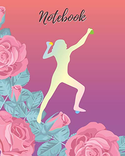 Notebook: Climbing Girl & Rose - Lined Notebook, Diary, Track, Log & Journal - Gift for Girls, Teens and Women Who Love Sport Climbing & Bouldering (8' x10' 120 Pages)