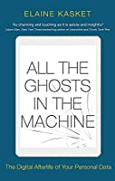 All the Ghosts in the Machine: The Digital Afterlife of your Personal Data
