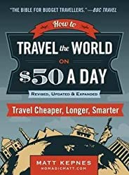 Purchase How to Travel the World on $50 A Day on Amazon here: https://amzn.to/2t5XY6K