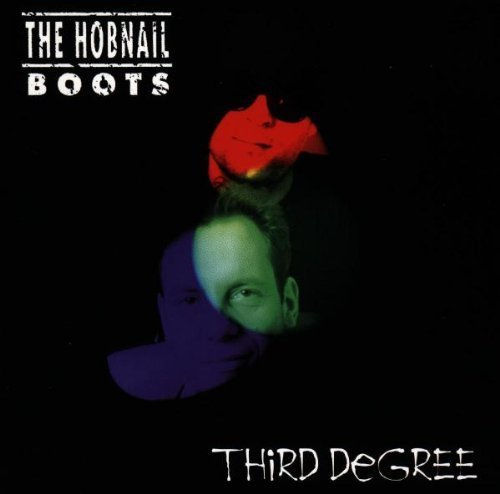 Third Degree by The Hobnail Boots