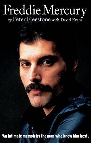 Freddie Mercury: An Intimate Memoir by the Man who Knew Him Best (English Edition)